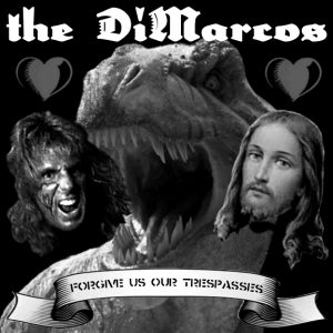 Bigger Boat Records-The DiMarcos-Forgive Us Our Trespasses